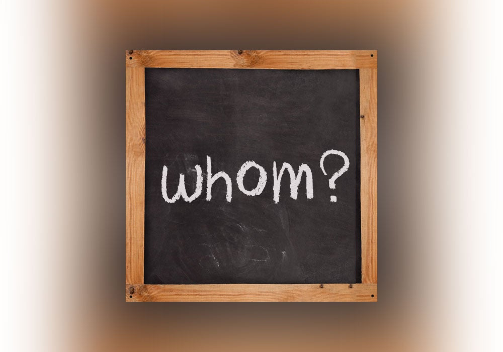 When Do You Use Whom? - Everything After Z by Dictionary com