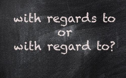 With Regard To Vs With Regards To Dictionary Com