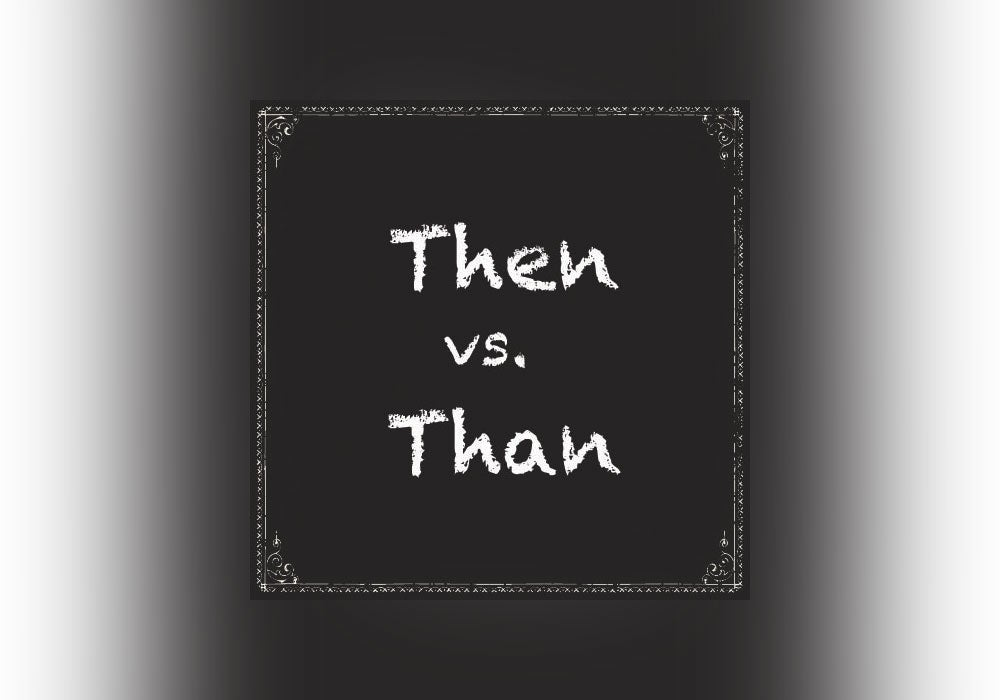 Then vs  Than - Everything After Z by Dictionary com