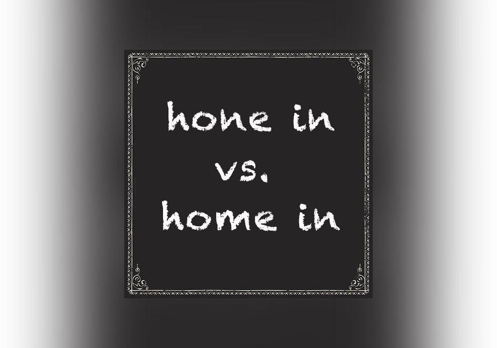 Hone Vs Home