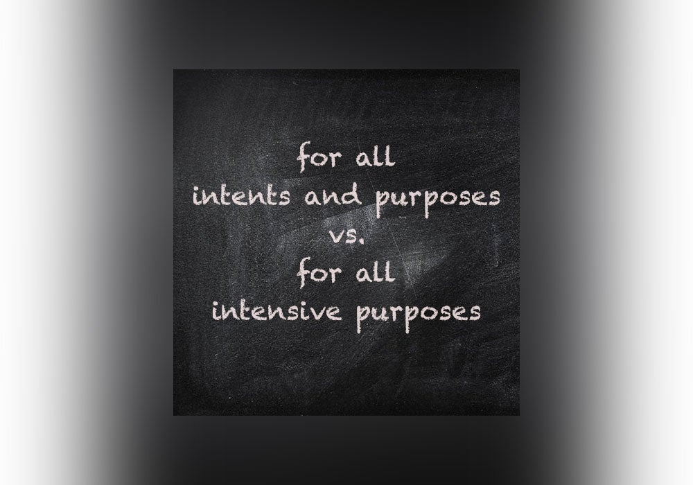 For All Intents And Purposes Vs For All Intensive Purposes