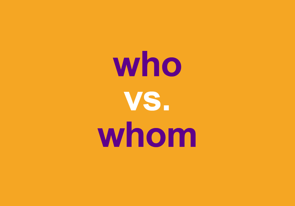 """When Do You Use """"Whom"""" vs. """"Who""""?"""