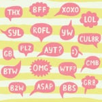 OMG, Deciphering Texting Acronyms FTW - Everything After Z