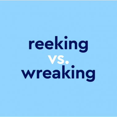 text that says reeking vs. wreaking, on a light blue background