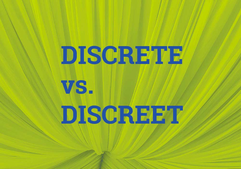 what s the difference between discreet and discrete