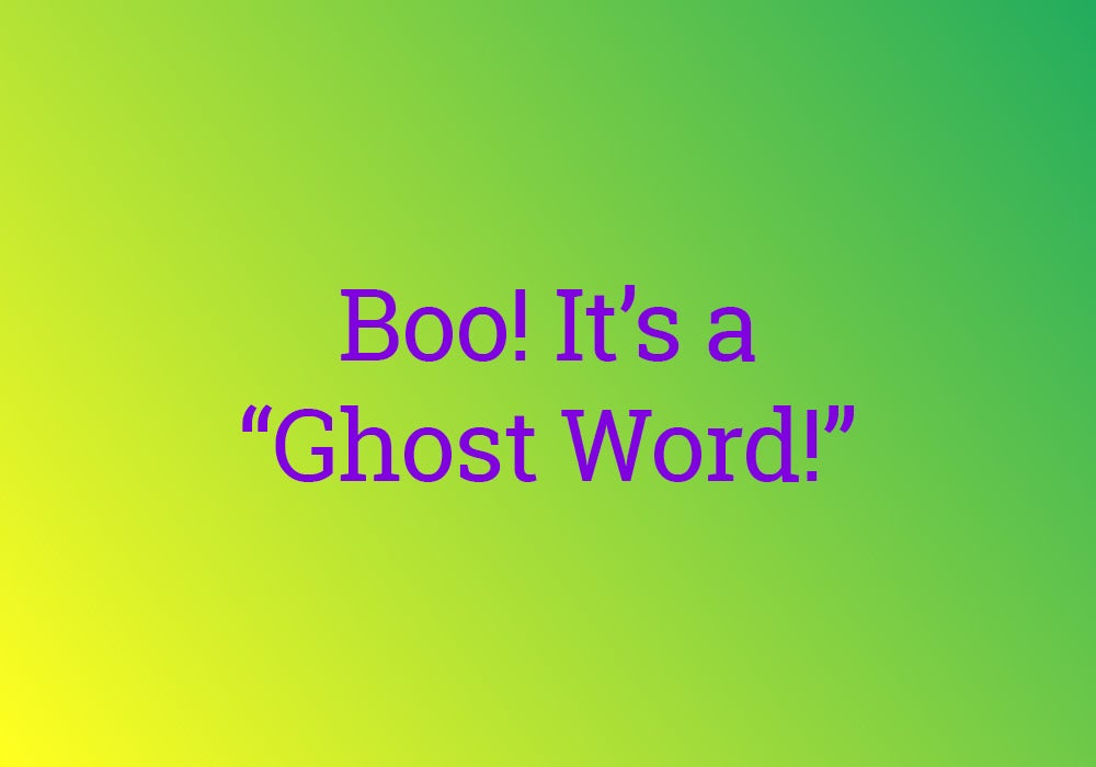 Ghost Words That Are Haunting The Dictionary - Everything After Z by