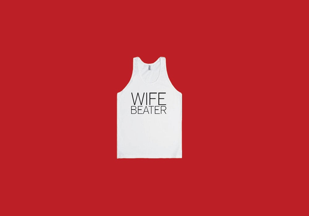 "96489c404b4f8 Why Do We Call It A ""Wife Beater"" Shirt  - Everything After Z by  Dictionary.com"