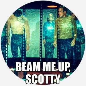 Beam me up, Scotty