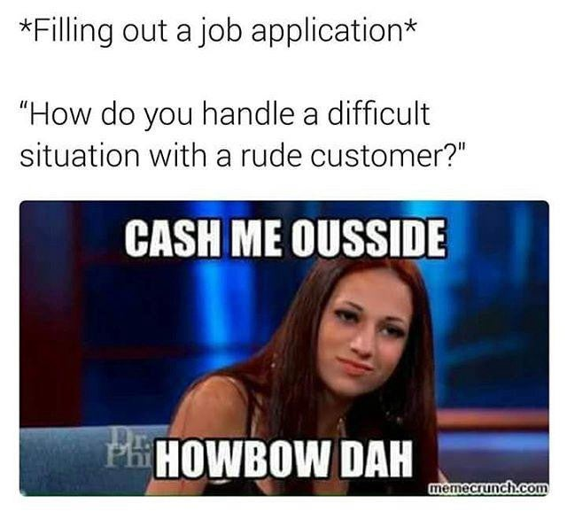 What Does Cash Me Outside Mean Memes By Dictionary Com