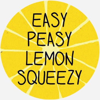 easy peasy lemon squeezy - Dictionary.com