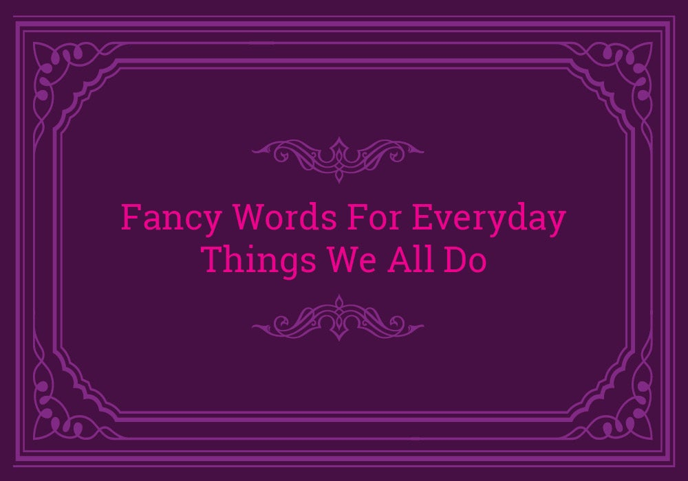 Fancy Words For Everyday Activities Everything After Z By