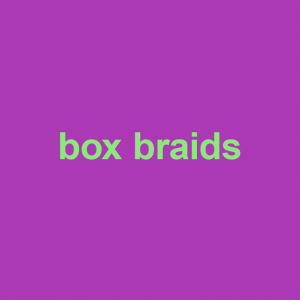 purple background with words box braids on it