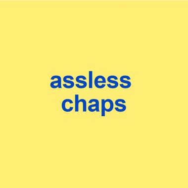 yellow background with words assless chaps on it