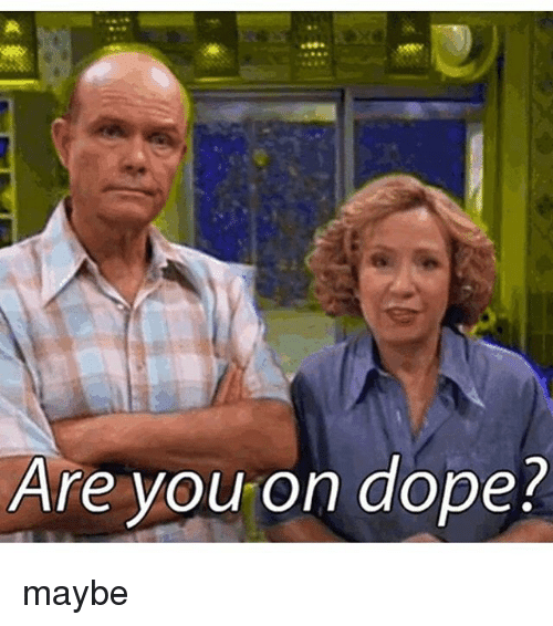 What Does dope Mean? | Slang by Dictionary com