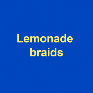 blue background with yellow words lemonade braids on it
