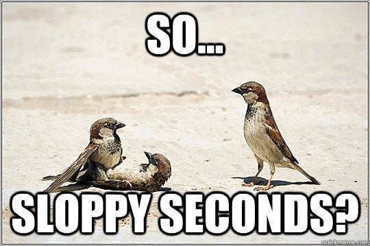 What Does sloppy seconds Mean? | Slang by Dictionary.com