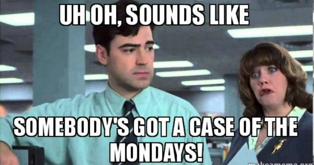 Image result for case of the mondays meme