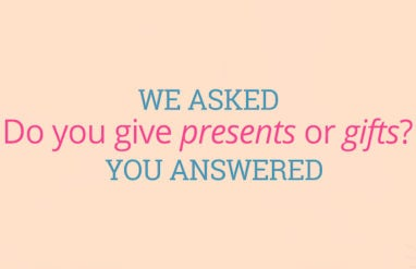 do you give presents or gifts heres the difference