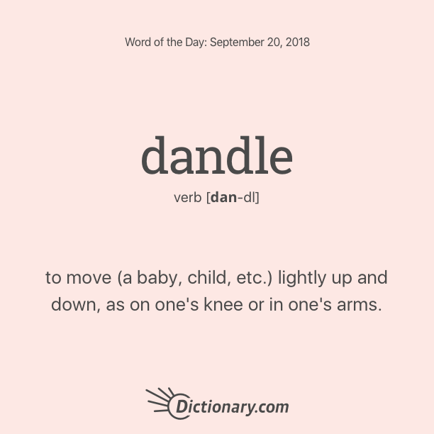 Word of the Day - dandle | Dictionary com