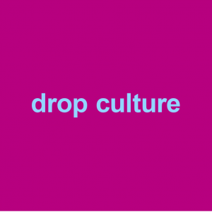 magenta background with blue words drop culture
