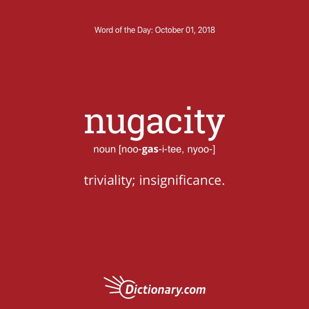 Word of the Day - nugacity   Dictionary com