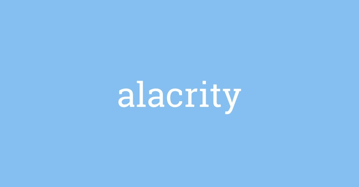 Word of the Day - alacrity | Dictionary com