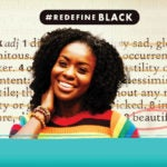 Redefine Black: Why Dictionary.com Is Updating Its Definition