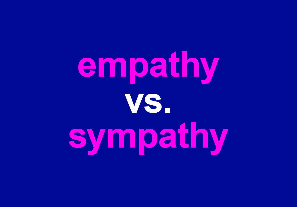 "Empathy"" vs. ""Sympathy"": Which Word To Use And When – Dictionary.com"