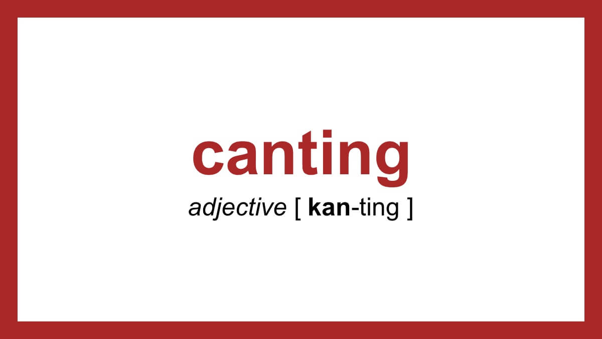 Word Of The Day Canting Dictionary Com