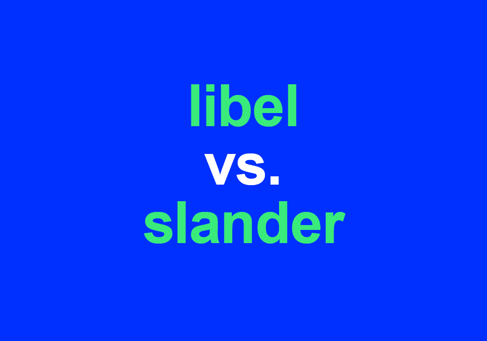 Libel Vs Slander How To Tell The Difference Dictionary Com
