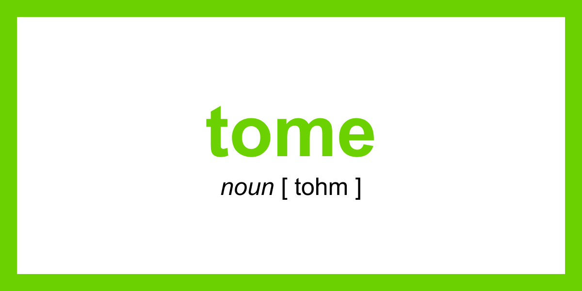 tome | Word of the Day | August 9, 2020