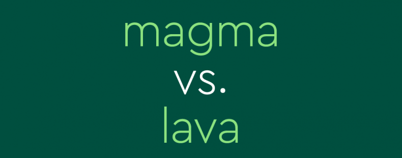 text on dark green background: magma vs. lava