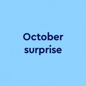 text on light blue background: October surprise