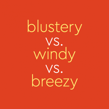orange background with yellow text: blustery vs. windy vs. breezy
