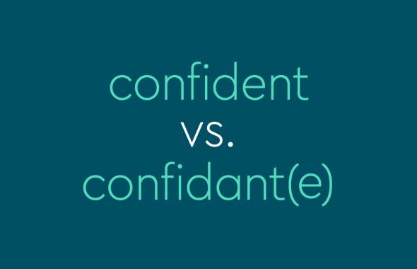 text: confident vs. confidant(e)
