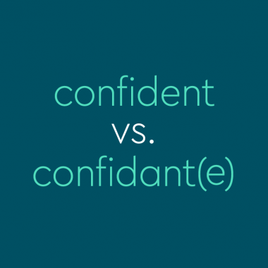 text: confident vs. confidant(e)