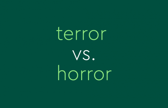 text on green background: terror vs. horror