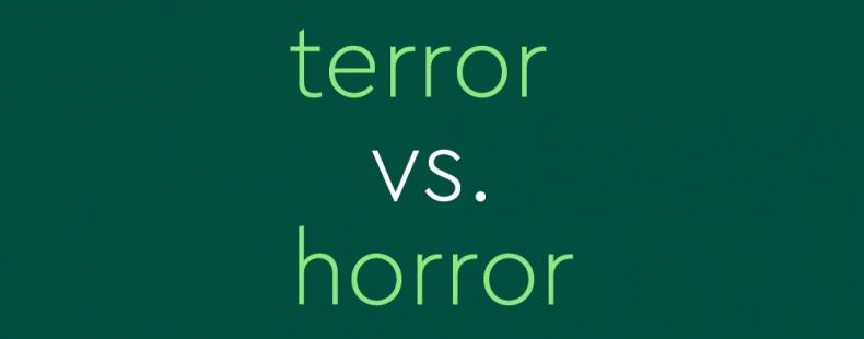 text on green background: terror vs. horror